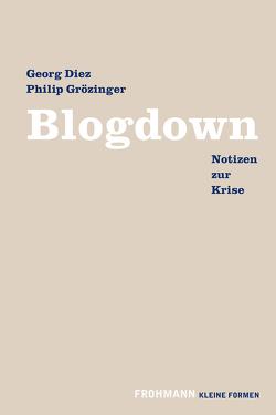 Blogdown von Diez,  Georg, Grözinger,  Philip