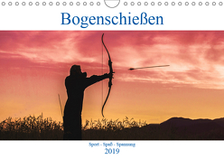 Bogenschießen. Sport – Spaß – Spannung (Wandkalender 2019 DIN A4 quer) von Robert,  Boris