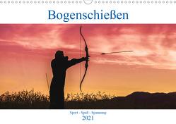 Bogenschießen. Sport – Spaß – Spannung (Wandkalender 2021 DIN A3 quer) von Robert,  Boris