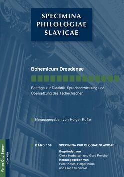 Bohemicum Dresdense. Beiträge zur Didaktik, Sprachentwicklung und Übersetzung des Tschechischen von Kuße,  Holger