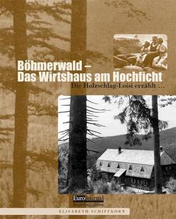 Böhmerwald – das Wirtshaus am Hochficht von Schiffkorn,  Elisabeth