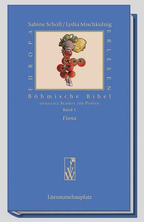 Böhmische Bibel / Fiona von Mischkulnig,  Lydia, Scholl,  Sabine