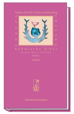 Böhmische Bibel / Salam von Mischkulnig,  Lydia, Scholl,  Sabine