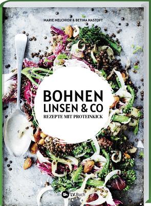 Bohnen, Linsen und Co von Hastoft,  Betina, Melchior,  Marie