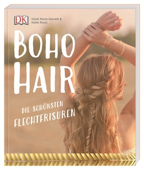 Boho Hair von Garrett,  Heidi Marie, Rossi,  Katie