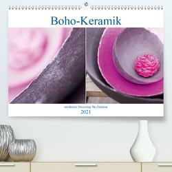 Boho – Keramik, modernes Steinzeug für Zuhause (Premium, hochwertiger DIN A2 Wandkalender 2021, Kunstdruck in Hochglanz) von Stark Sugarsweet - Photo,  Susanne