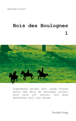 Bois des Boulognes 1 von Holling,  Eva, manche(r)art, Naumann,  Matthias