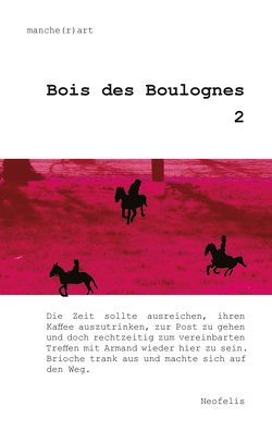 Bois des Boulognes 2 von Holling,  Eva, manche(r)art, Naumann,  Matthias