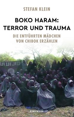 Boko Haram: Terror und Trauma von Klein,  Stefan