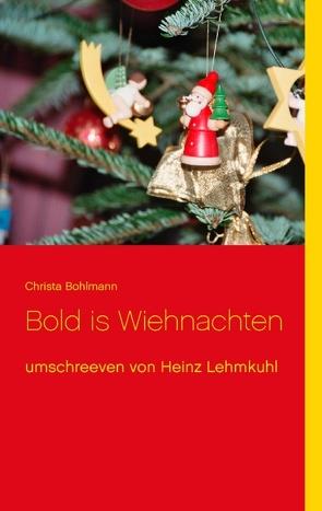 Bold is Wiehnachten von Bohlmann,  Christa