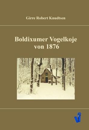 Boldixumer Vogelkoje von 1876 von Knudtsen,  Girre Robert