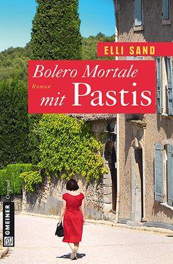 Bolero Mortale mit Pastis von Sand,  Elli