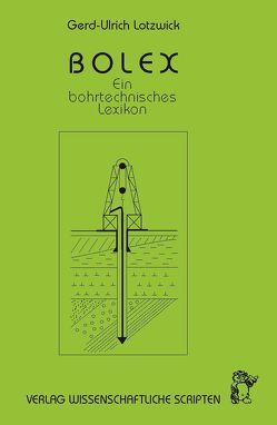 BOLEX – Ein bohrtechnisches Lexikon von Lotzwick,  G. U.