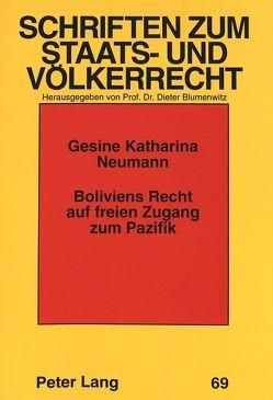 Boliviens Recht auf freien Zugang zum Pazifik von Neumann,  Gesine
