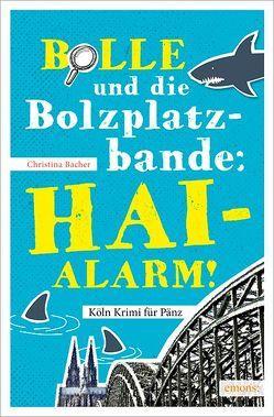 Bolle und die Bolzplatzbande: Hai-Alarm! von Bacher,  Christina