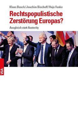 Rechtspopulistische Zerstörung Europas? von Bischoff,  Joachim, Busch,  Klaus, Funke,  Hajo