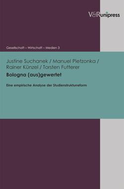 Bologna (aus)gewertet von Futterer,  Torsten, Hölscher,  Barbara, Künzel,  Rainer, Pietzonka,  Manuel, Suchanek,  Justine