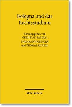 Bologna und das Rechtsstudium von Baldus,  Christian, Finkenauer,  Thomas, Rüfner,  Thomas