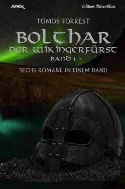 BOLTHAR, DER WIKINGERFÜRST – BAND 1 von Forrest,  Tomos