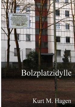 Bolzplatzidylle von Hagen,  Kurt M.