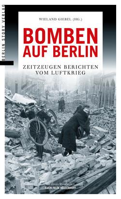 Bomben auf Berlin von Giebel,  Wieland