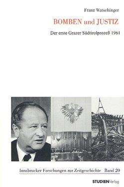 Bomben und Justiz von Watschinger,  Franz