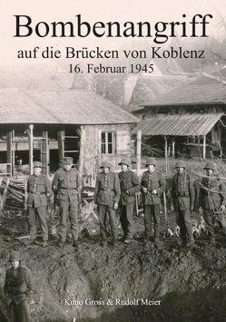 Bombenangriff auf die Brücken von Koblenz von Gross,  Kuno, Meier,  Rudolf