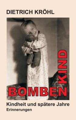 Bombenkind von Kröhl,  Dietrich