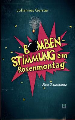 Bombenstimmung am Rosenmontag von Gerster,  Johannes