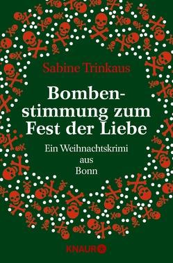 Bombenstimmung zum Fest der Liebe von Trinkaus,  Sabine