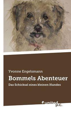 Bommels Abenteuer von Engelsmann,  Yvonne