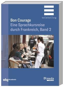 Bon Courage von Baumer,  Franz, Gottschalk,  Hannelore, Marsaud,  Catherine