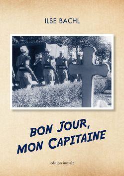 Bon jour, mon Capitaine von Bachl,  Ilse