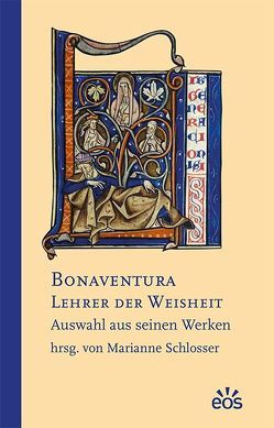 Bonaventura – Lehrer der Weisheit von Schlosser,  Marianne