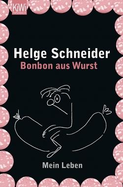Bonbon aus Wurst von Schneider,  Helge