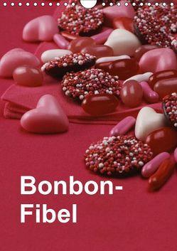 Bonbon-Fibel (Wandkalender 2019 DIN A4 hoch) von Gräfin von Montfort,  Kristin