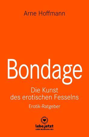 Bondage | Erotischer Ratgeber von Hoffmann,  Arne