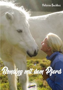Bonding mit dem Pferd von Backhus,  Patricia