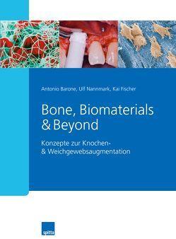 Bone, Biomaterials & Beyond von Barone,  Antonio, Fischer,  Kai, Nannmark,  Ulf