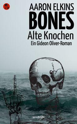 Bones – Alte Knochen von Bürger,  Jürgen, Elkins,  Aaron, Linster,  Stefan, Steinrücken,  Christoph