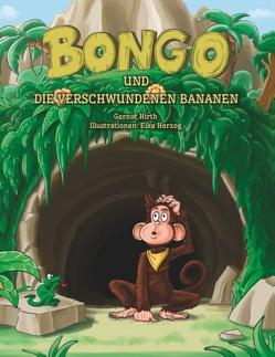 Bongo und die verschwundenen Bananen von Hirth,  Gernot