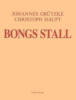 Bongs Stall von Grützke,  Johannes, Haupt,  Christian