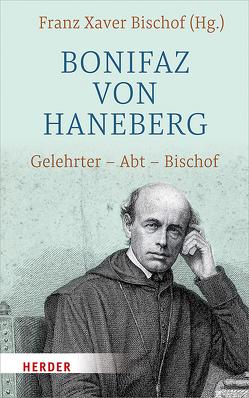 Bonifaz von Haneberg von Bischof,  Franz Xaver