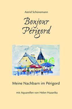 Bonjour Périgord von Schünemann,  Astrid