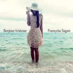 Bonjour tristesse von Rauen,  Lisa, Sagan,  Françoise