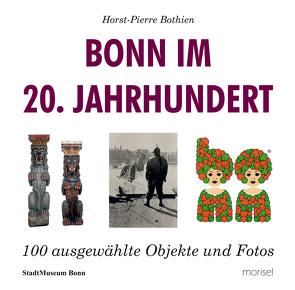 Bonn im 20. Jahrhundert von Bothien,  Horst-Pierrre