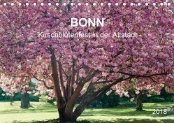 Bonn – Kirschblütenfest in der Altstadt (Tischkalender 2018 DIN A5 quer) von Reif,  Wolfgang