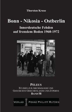 Bonn – Nikosia – Ostberlin von Kruse,  Thorsten