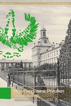 Bonn und seine Preußen – Danke,Berlin!? von Bennewitz,  Daniela, Bredenbeck,  Martin, Huntscha,  Philipp, Ramm,  Henning Hraban