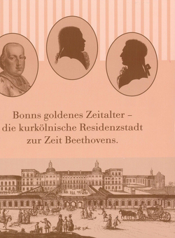 Bonns goldenes Zeitalter von Biba,  Otto, Bodsch,  Ingrid, Fuchs,  Ingrid, Stadtmuseum Bonn